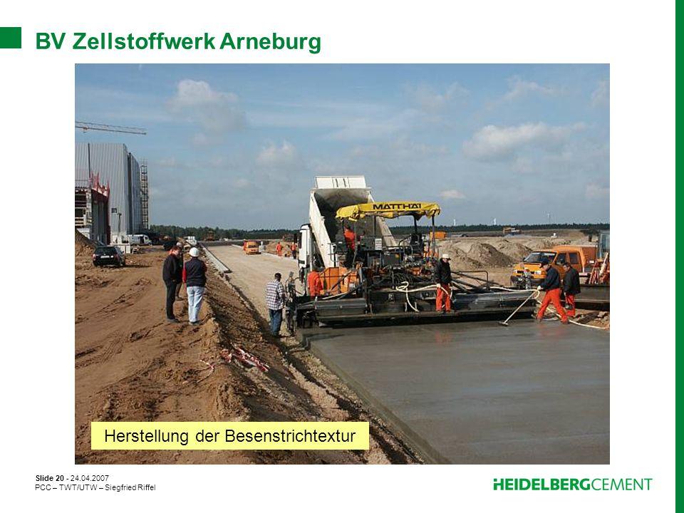 Slide 20 - 24.04.2007 PCC – TWT/UTW – Siegfried Riffel BV Zellstoffwerk Arneburg Herstellung der Besenstrichtextur