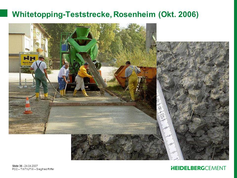 Slide 36 - 24.04.2007 PCC – TWT/UTW – Siegfried Riffel Whitetopping-Teststrecke, Rosenheim (Okt. 2006)