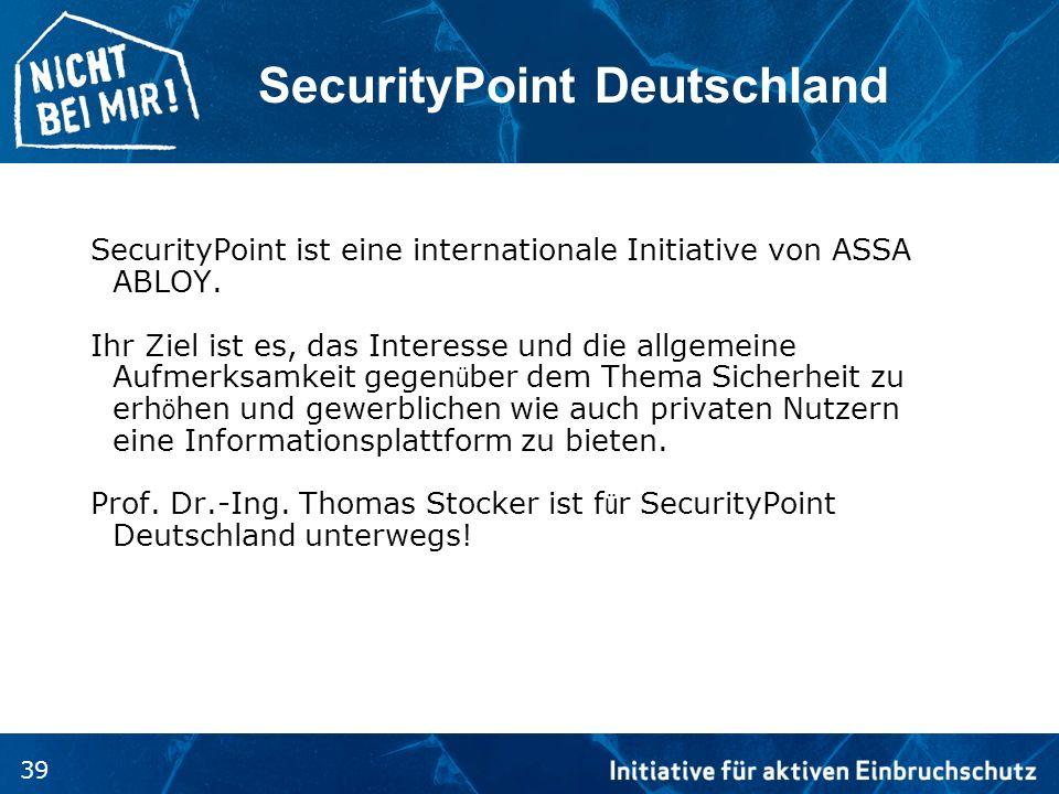 39 SecurityPoint Deutschland SecurityPoint ist eine internationale Initiative von ASSA ABLOY. Ihr Ziel ist es, das Interesse und die allgemeine Aufmer