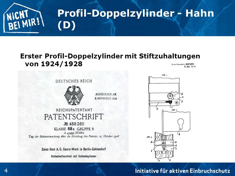 4 Profil-Doppelzylinder - Hahn (D) Erster Profil-Doppelzylinder mit Stiftzuhaltungen von 1924/1928