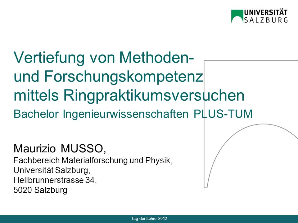 Tag der Lehre 2012 Maurizio MUSSO, Fachbereich Materialforschung und Physik, Universität Salzburg, Hellbrunnerstrasse 34, 5020 Salzburg Vertiefung von