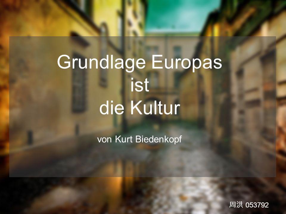 Was verstehen Sie unter (dieser kulturellen) Grundlage Europas Diskussionsthema: ?