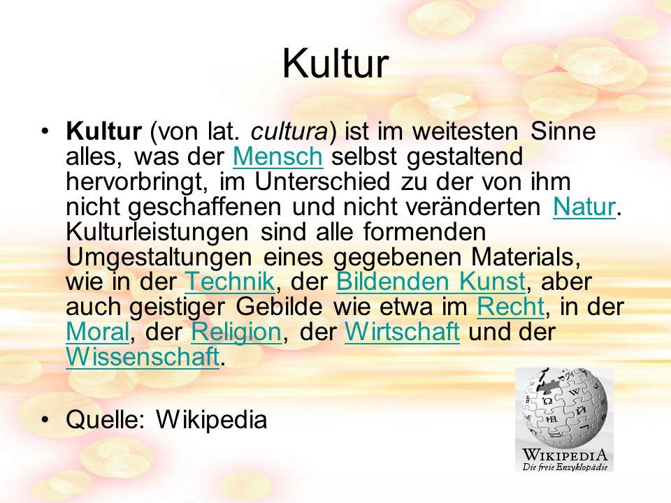 Kultur Kultur (von lat.