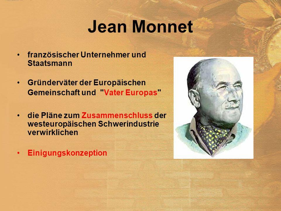 Jean Monnet französischer Unternehmer und Staatsmann Gründerväter der Europäischen Gemeinschaft und Vater Europas die Pläne zum Zusammenschluss der westeuropäischen Schwerindustrie verwirklichen Einigungskonzeption