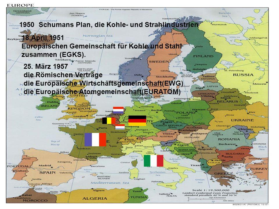 1950 Schumans Plan, die Kohle- und Strahlindustrien 18.April 1951 Europäischen Gemeinschaft für Kohle und Stahl zusammen (EGKS).
