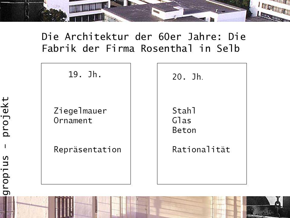 gropius - projekt Ziegelmauer Ornament Repräsentation Stahl Glas Beton Rationalität 19. Jh. 20. Jh. Die Architektur der 60er Jahre: Die Fabrik der Fir