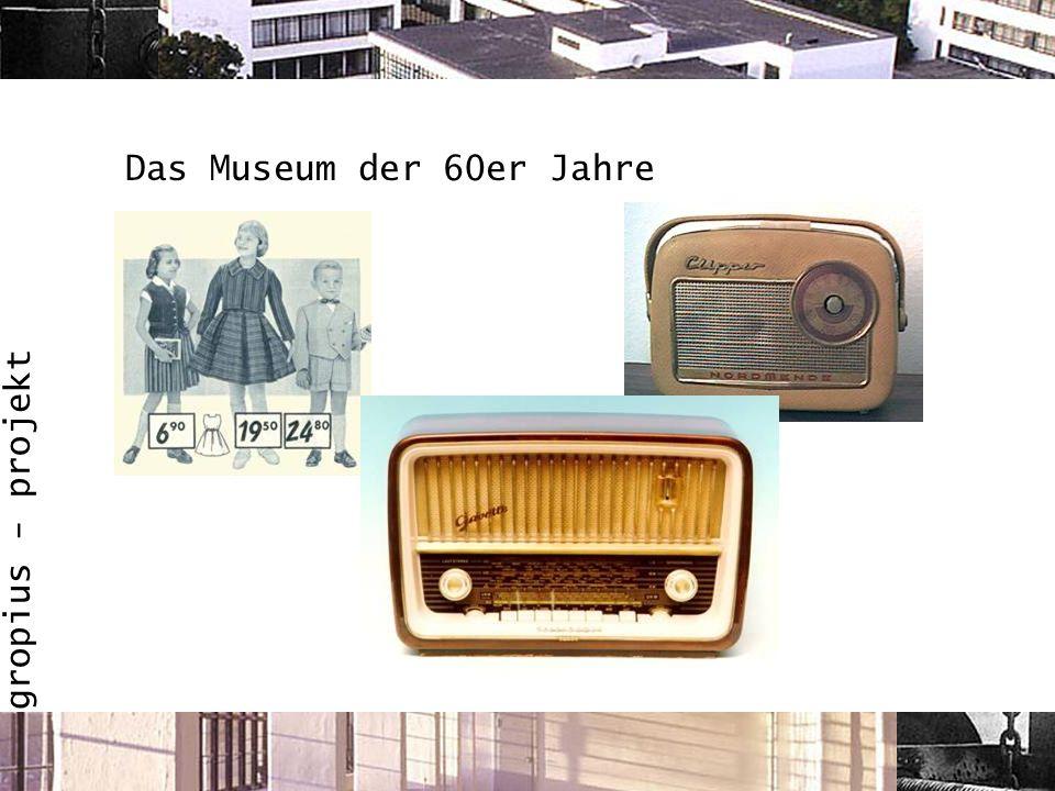 gropius - projekt Das Museum der 60er Jahre