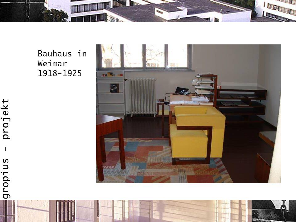 gropius - projekt Bauhaus in Weimar 1918-1925