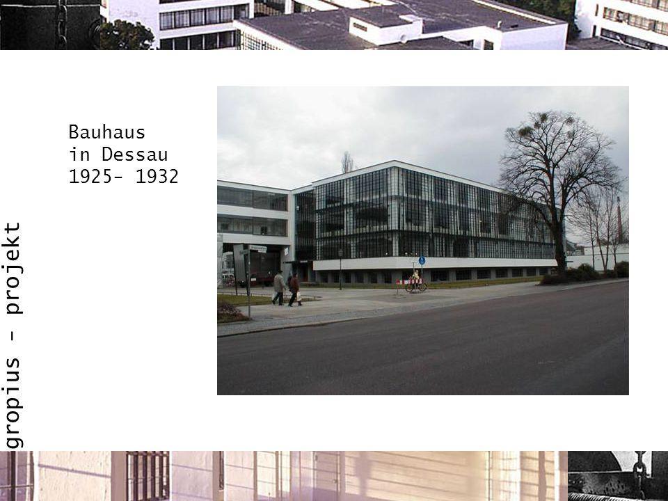 gropius - projekt Bauhaus in Dessau 1925- 1932