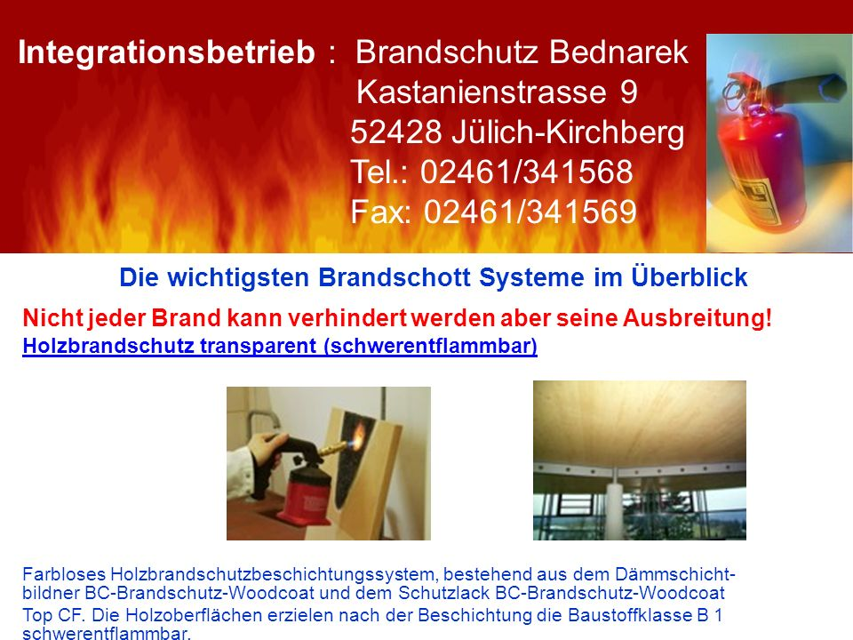 Die wichtigsten Brandschott Systeme im Überblick Nicht jeder Brand kann verhindert werden aber seine Ausbreitung! Holzbrandschutz transparent (schwere