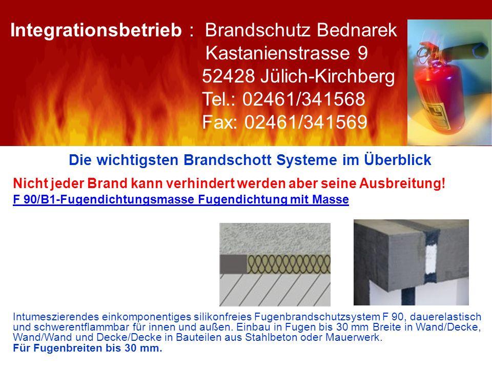 Die wichtigsten Brandschott Systeme im Überblick Nicht jeder Brand kann verhindert werden aber seine Ausbreitung! F 90/B1-Fugendichtungsmasse Fugendic