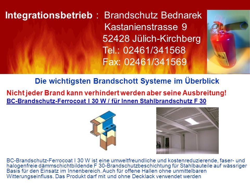 Die wichtigsten Brandschott Systeme im Überblick Nicht jeder Brand kann verhindert werden aber seine Ausbreitung! BC-Brandschutz-Ferrocoat I 30 W / fü