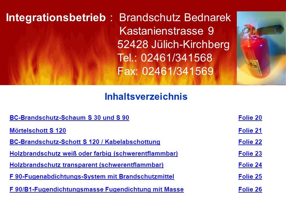 Inhaltsverzeichnis Fugenschnur RP 55Fugenschnur RP 55 Folie 27 BC-Brandschutz-Ferrocoat 30-90 / für Innen Stahlbrandschutz F 30 - F 90 Folie 28 BC-Brandschutz-Ferrocoat I 30 W / für Innen Stahlbrandschutz F 30 Folie 29 Brandschutzmörtel M 30 – OPTI Folie 30 Rauchmelder Folie 31 Folie 32Folie 27 BC-Brandschutz-Ferrocoat 30-90 / für Innen Stahlbrandschutz F 30 - F 90Folie 28 BC-Brandschutz-Ferrocoat I 30 W / für Innen Stahlbrandschutz F 30Folie 29 Brandschutzmörtel M 30 – OPTIFolie 30Folie 31Folie 32 Brandklassen und geeignete Löschmittel Folie 33 Folie 34Folie 33Folie 34 Fragen.