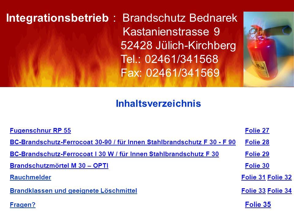 Inhaltsverzeichnis Fugenschnur RP 55Fugenschnur RP 55 Folie 27 BC-Brandschutz-Ferrocoat 30-90 / für Innen Stahlbrandschutz F 30 - F 90 Folie 28 BC-Bra