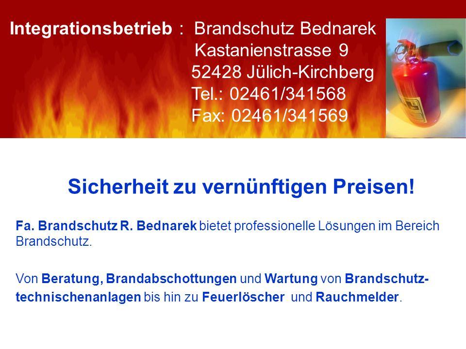 Sicherheit zu vernünftigen Preisen! Fa. Brandschutz R. Bednarek bietet professionelle Lösungen im Bereich Brandschutz. Von Beratung, Brandabschottunge