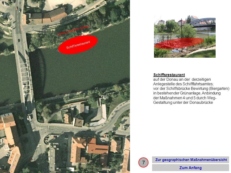 7 Schiffsrestaurant auf der Donau an der derzeitigen Anlegestelle des Schifffahrtsamtes; vor der Schiffsbrücke Bewirtung (Biergarten) in bestehender G