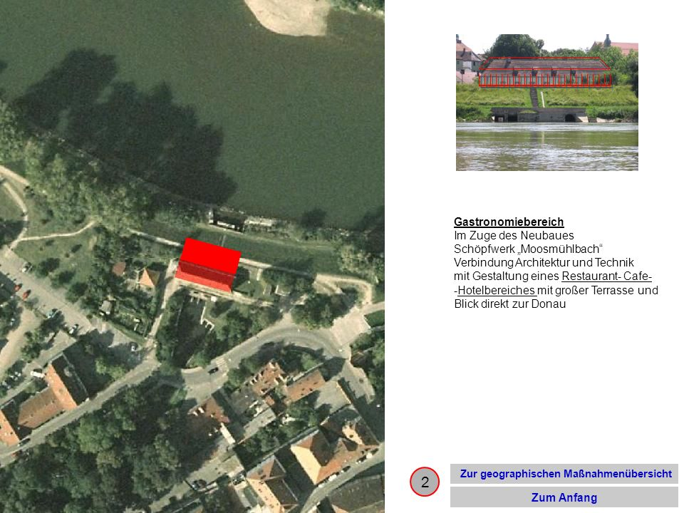 13 Zur geographischen Maßnahmenübersicht Zum Anfang Badegarten oder einer gepflegten Liegewiese zum sonnen und picknicken an der Donau mit Zugang zur Donau.