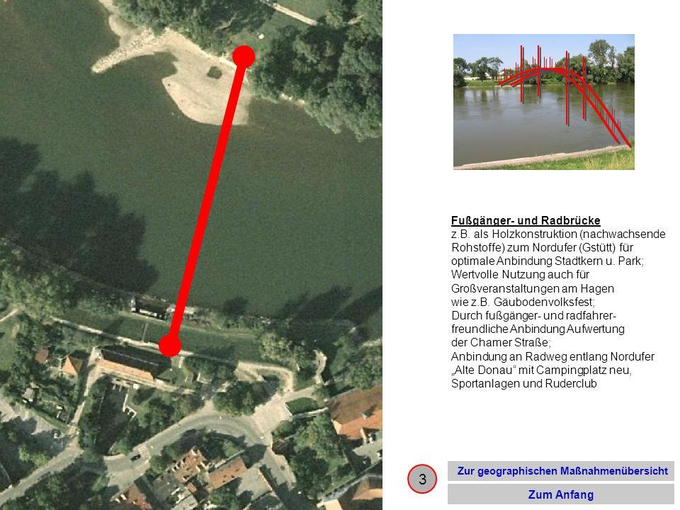 3 Fußgänger- und Radbrücke z.B. als Holzkonstruktion (nachwachsende Rohstoffe) zum Nordufer (Gstütt) für optimale Anbindung Stadtkern u. Park; Wertvol