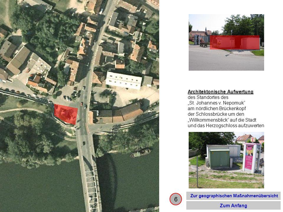 6 Architektonische Aufwertung des Standortes des St. Johannes v. Nepomuk am nördlichen Brückenkopf der Schlossbrücke um den Willkommensblick auf die S
