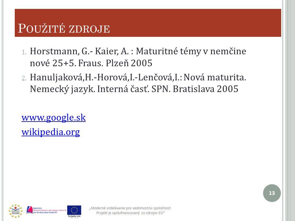 P OUŽITÉ ZDROJE 1.Horstmann, G.- Kaier, A. : Maturitné témy v nemčine nové 25+5.