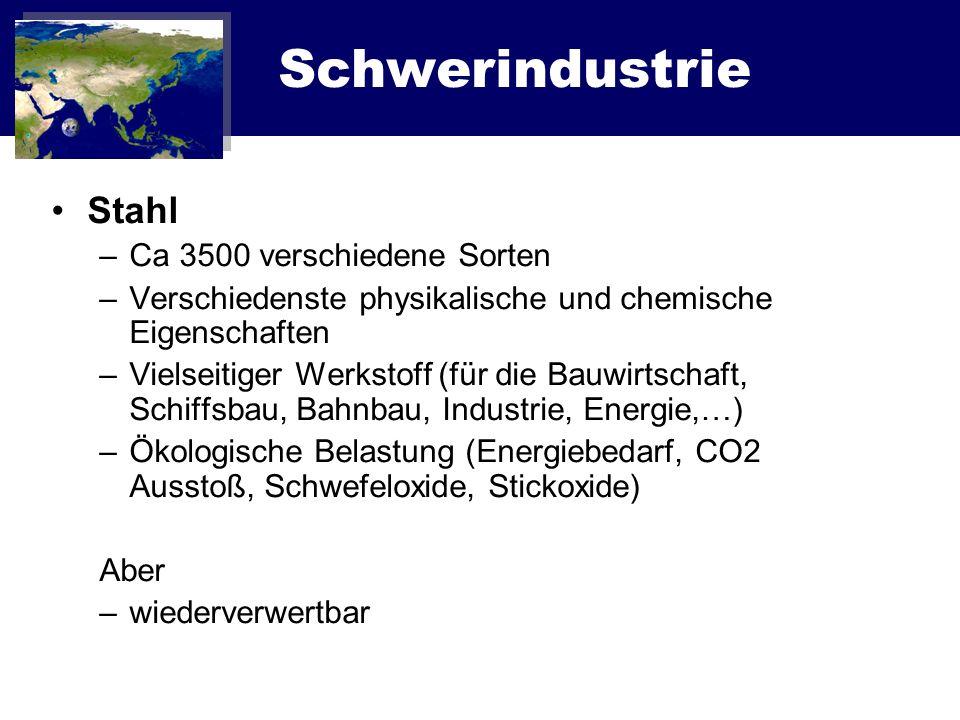 Stahl –Ca 3500 verschiedene Sorten –Verschiedenste physikalische und chemische Eigenschaften –Vielseitiger Werkstoff (für die Bauwirtschaft, Schiffsba