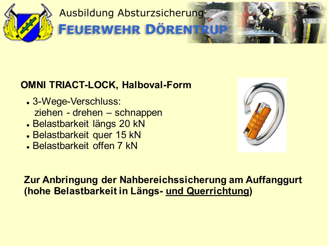 Ausbildung Absturzsicherung OMNI TRIACT-LOCK, Halboval-Form 3-Wege-Verschluss: ziehen - drehen – schnappen Belastbarkeit längs 20 kN Belastbarkeit que