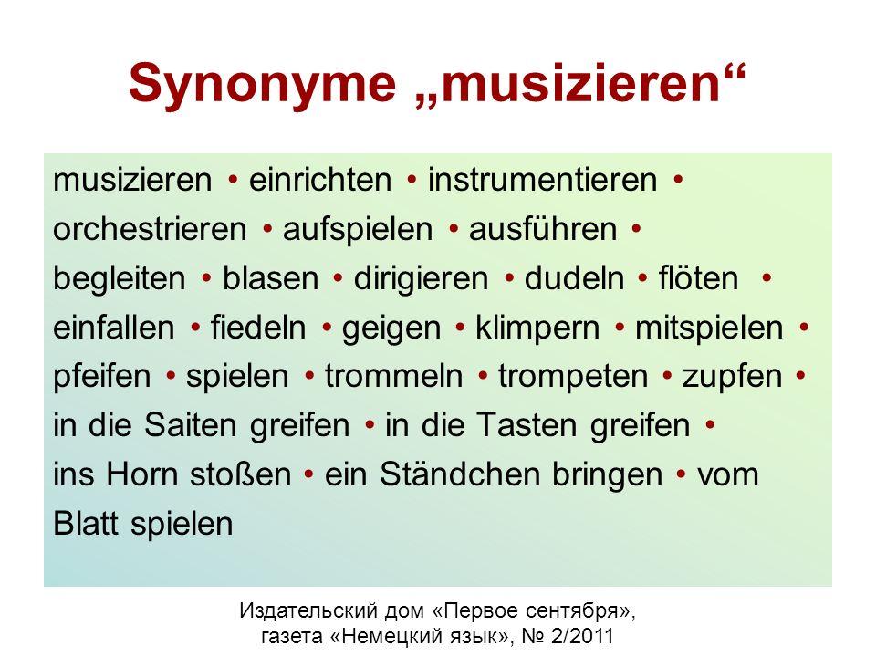 Synonyme musizieren musizieren einrichten instrumentieren orchestrieren aufspielen ausführen begleiten blasen dirigieren dudeln flöten einfallen fiede