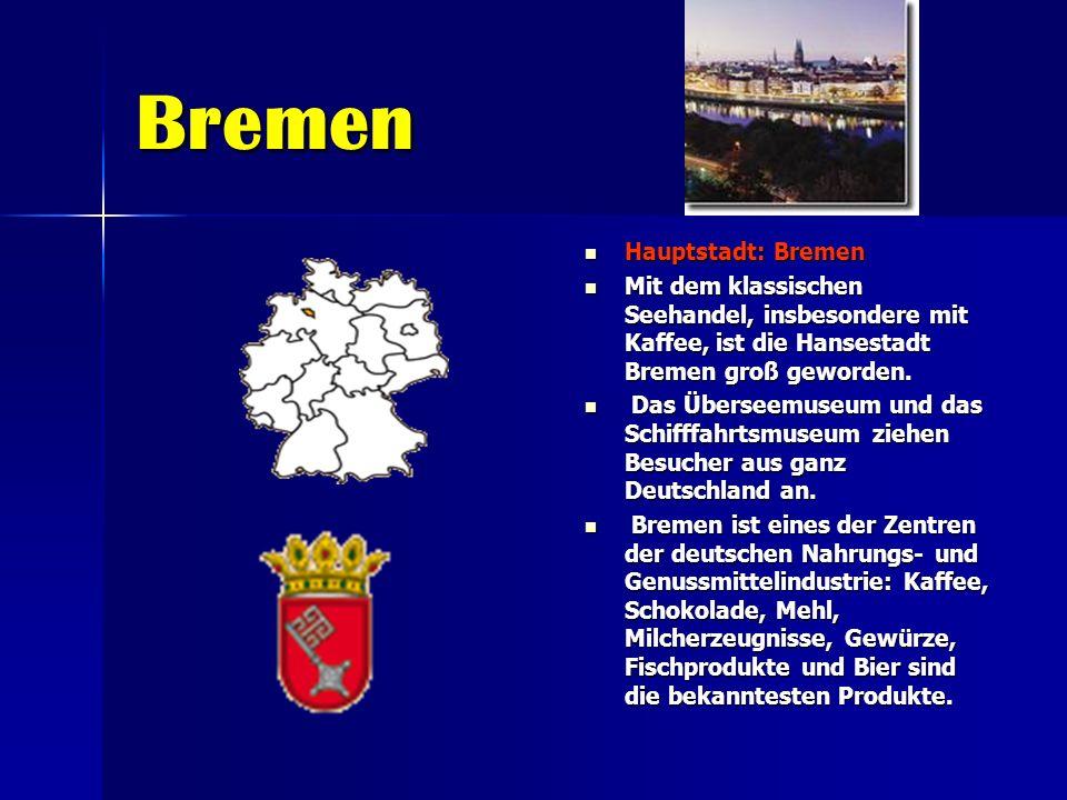 Bremen Hauptstadt: Bremen Hauptstadt: Bremen Mit dem klassischen Seehandel, insbesondere mit Kaffee, ist die Hansestadt Bremen groß geworden. Mit dem