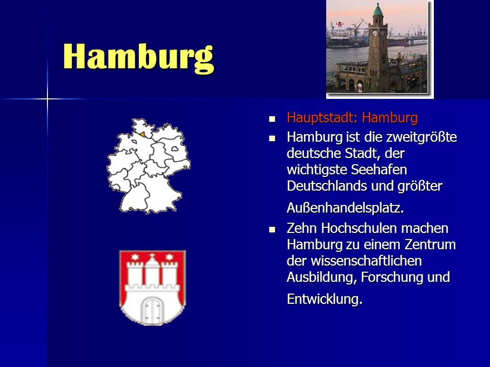 Hamburg Hauptstadt: Hamburg Hauptstadt: Hamburg Hamburg ist die zweitgrößte deutsche Stadt, der wichtigste Seehafen Deutschlands und größter Außenhand