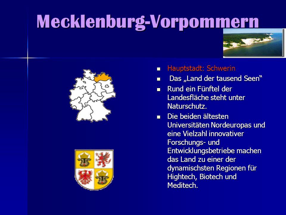 Mecklenburg-Vorpommern Hauptstadt: Schwerin Hauptstadt: Schwerin Das Land der tausend Seen Das Land der tausend Seen Rund ein Fünftel der Landesfläche