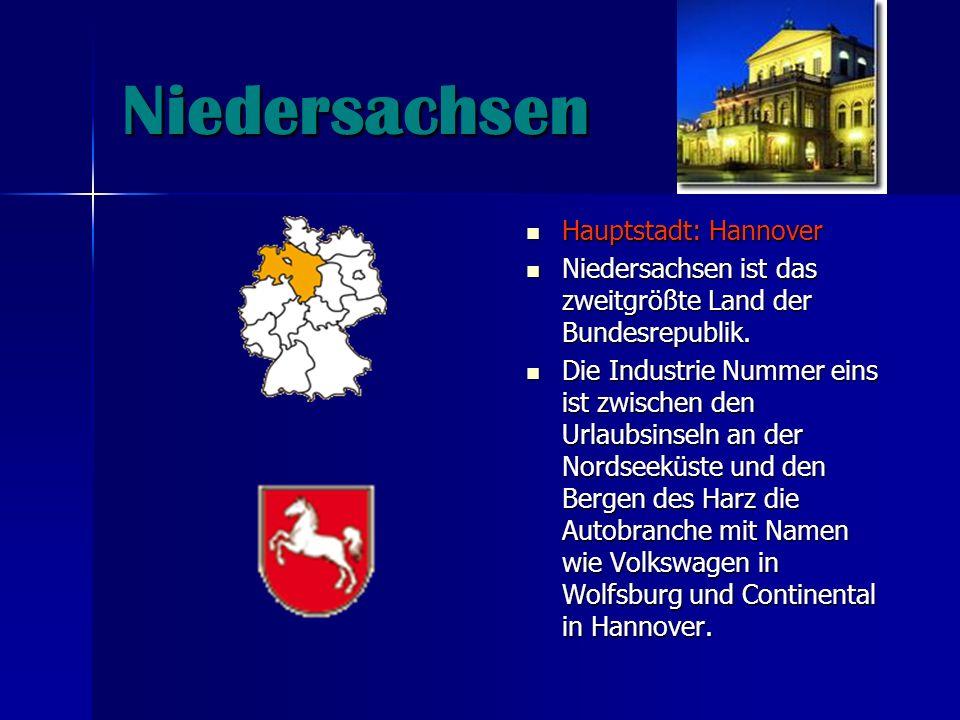 Niedersachsen Hauptstadt: Hannover Hauptstadt: Hannover Niedersachsen ist das zweitgrößte Land der Bundesrepublik. Niedersachsen ist das zweitgrößte L