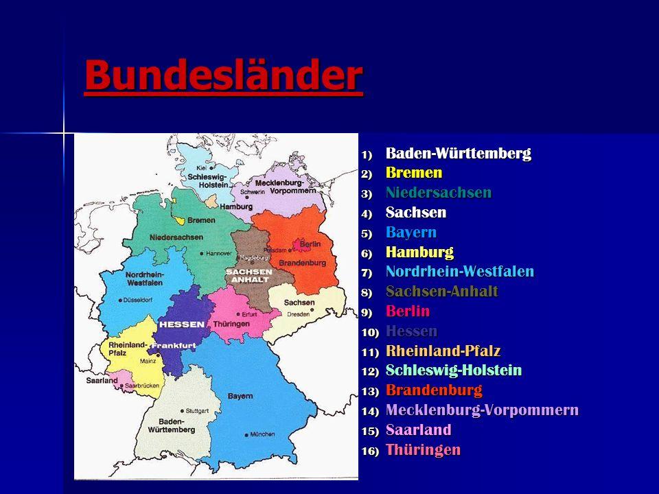 Bundesländer 1) Baden-Württemberg 2) Bremen 3) Niedersachsen 4) Sachsen 5) Bayern 6) Hamburg 7) Nordrhein-Westfalen 8) Sachsen-Anhalt 9) Berlin 10) He