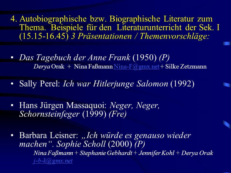 4. Autobiographische bzw. Biographische Literatur zum Thema. Beispiele für den Literaturunterricht der Sek. I (15.15-16.45) 3 Präsentationen / Themenv