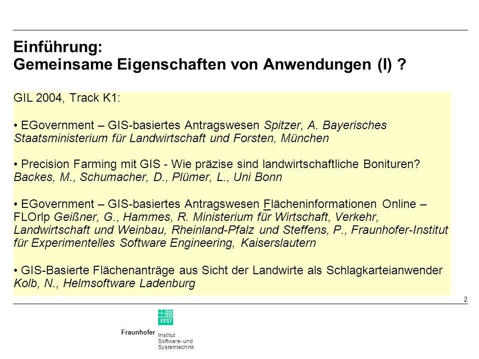 Institut Software- und Systemtechnik Fraunhofer ISST 2 Einführung: Gemeinsame Eigenschaften von Anwendungen (I) .