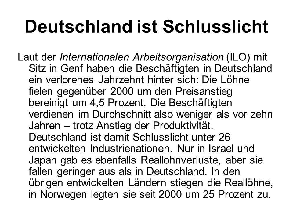 Deutschland ist Schlusslicht Laut der Internationalen Arbeitsorganisation (ILO) mit Sitz in Genf haben die Beschäftigten in Deutschland ein verlorenes