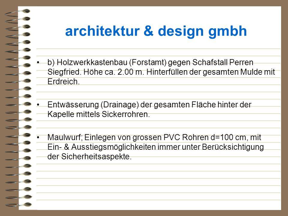 architektur & design gmbh b) Holzwerkkastenbau (Forstamt) gegen Schafstall Perren Siegfried. Höhe ca. 2.00 m. Hinterfüllen der gesamten Mulde mit Erdr