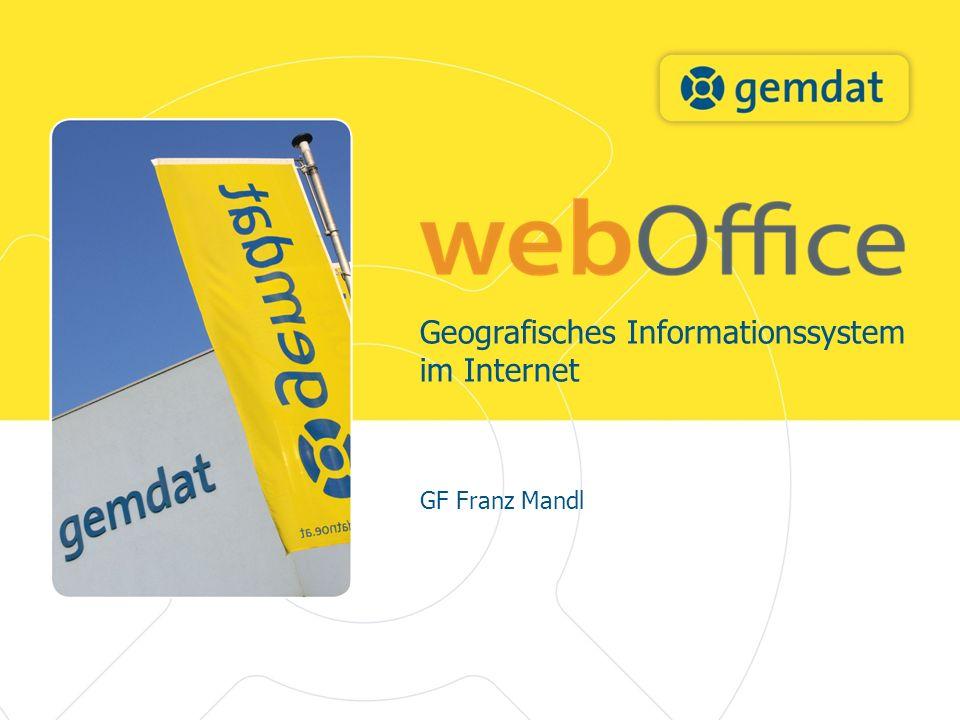 Geografisches Informationssystem im Internet GF Franz Mandl