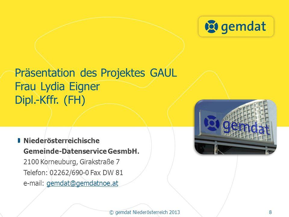 Präsentation des Projektes GAUL Frau Lydia Eigner Dipl.-Kffr.