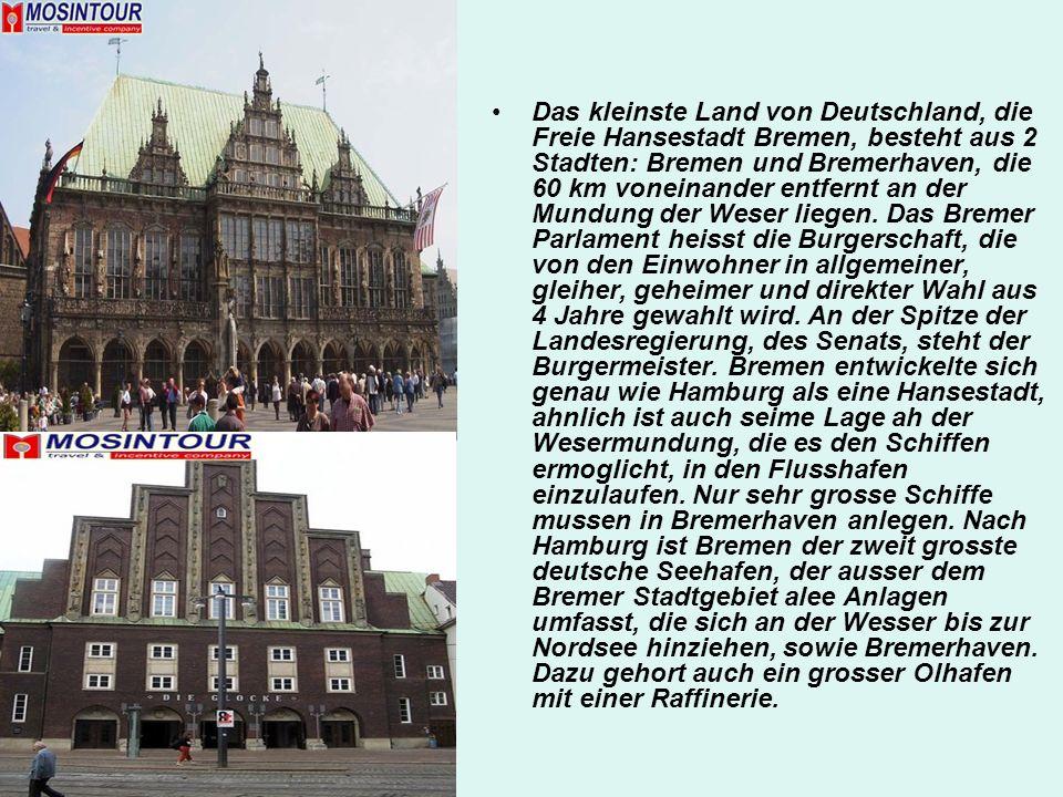 Das kleinste Land von Deutschland, die Freie Hansestadt Bremen, besteht aus 2 Stadten: Bremen und Bremerhaven, die 60 km voneinander entfernt an der M