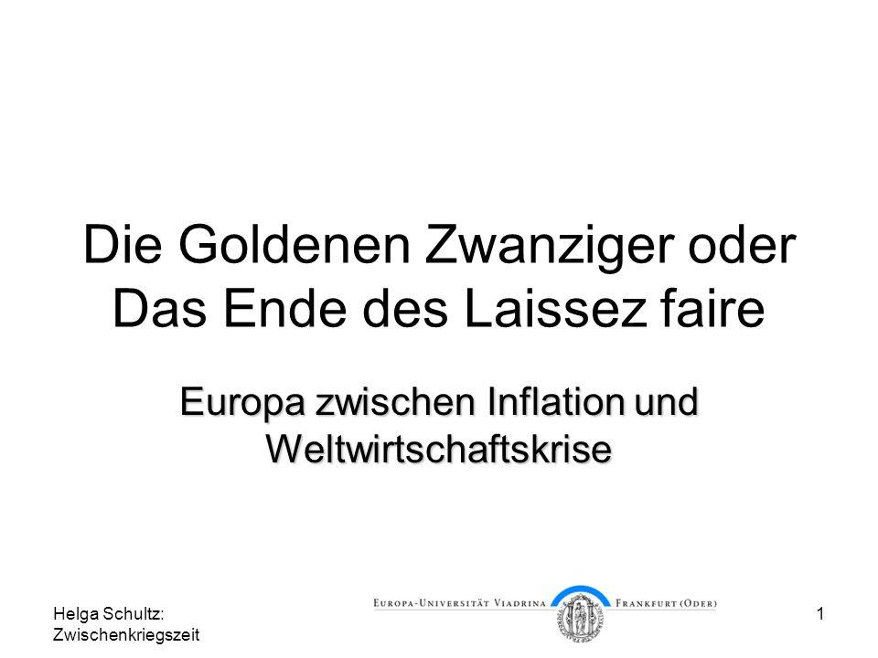Helga Schultz: Zwischenkriegszeit 1 Die Goldenen Zwanziger oder Das Ende des Laissez faire Europa zwischen Inflation und Weltwirtschaftskrise