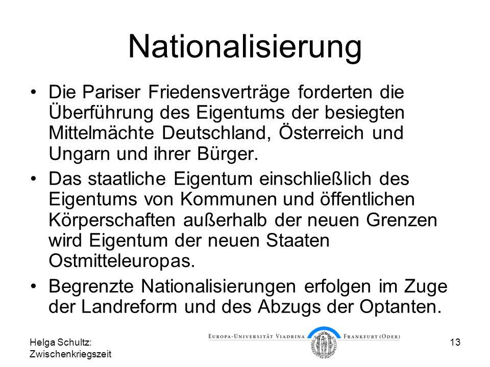 Helga Schultz: Zwischenkriegszeit 13 Nationalisierung Die Pariser Friedensverträge forderten die Überführung des Eigentums der besiegten Mittelmächte