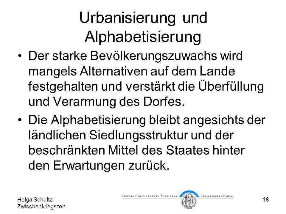 Helga Schultz: Zwischenkriegszeit 18 Urbanisierung und Alphabetisierung Der starke Bevölkerungszuwachs wird mangels Alternativen auf dem Lande festgeh