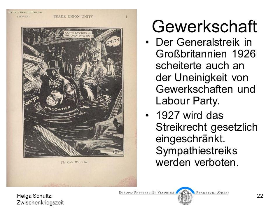 Helga Schultz: Zwischenkriegszeit 22 Gewerkschaft Der Generalstreik in Großbritannien 1926 scheiterte auch an der Uneinigkeit von Gewerkschaften und L