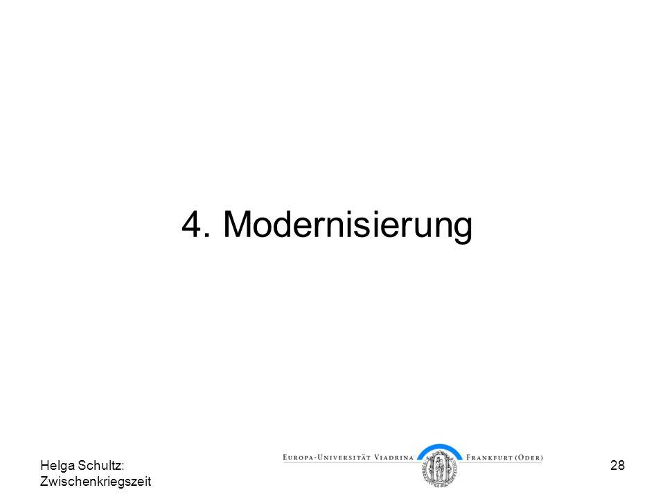 Helga Schultz: Zwischenkriegszeit 28 4. Modernisierung