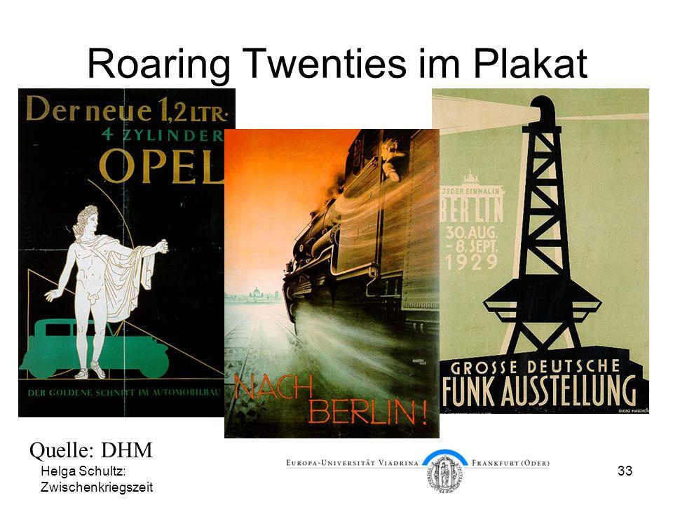 Helga Schultz: Zwischenkriegszeit 33 Roaring Twenties im Plakat Quelle: DHM