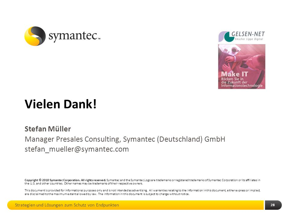 Vielen Dank.Copyright © 2010 Symantec Corporation.