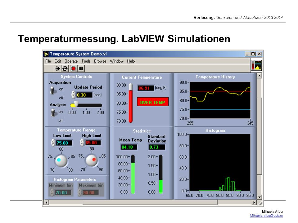 Mihaela Albu Mihaela.albu@upb.ro Vorlesung: Sensoren und Aktuatoren 2013-2014 Temperaturmessung. LabVIEW Simulationen