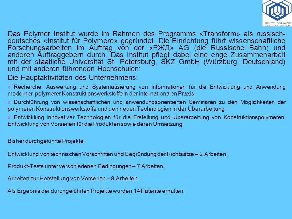 Das Polymer Institut wurde im Rahmen des Programms «Transform» als russisch- deutsches «Institut für Polymere» gegründet. Die Einrichtung führt wissen