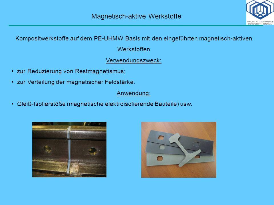 Magnetisch-aktive Werkstoffe Kompositwerkstoffe auf dem PE-UHMW Basis mit den eingeführten magnetisch-aktiven Werkstoffen Verwendungszweck: zur Reduzi