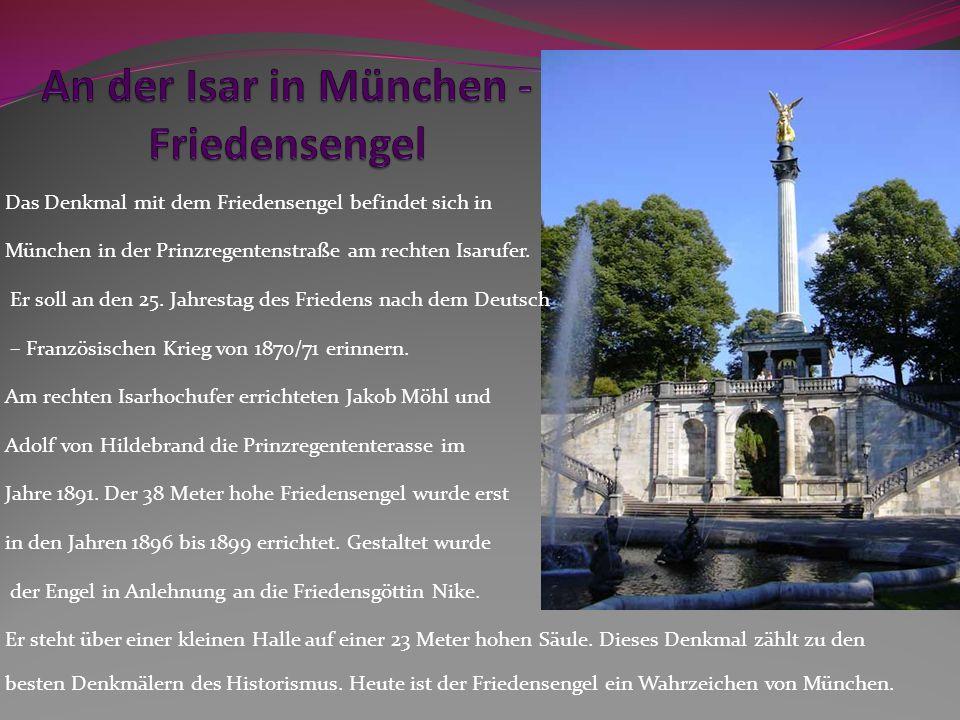 Das Denkmal mit dem Friedensengel befindet sich in München in der Prinzregentenstraße am rechten Isarufer. Er soll an den 25. Jahrestag des Friedens n